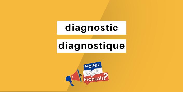 diagnostic ou diagnostique