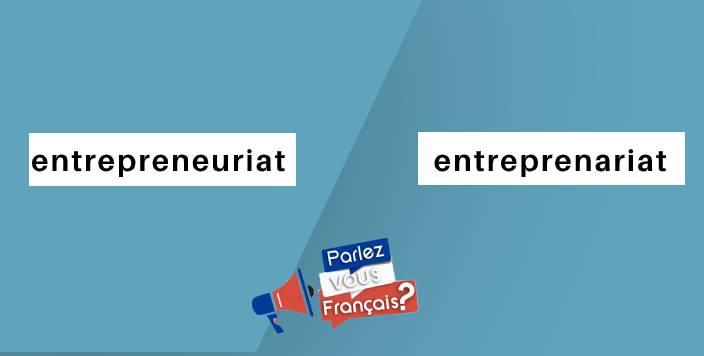entrepreneuriat ou entreprenariat