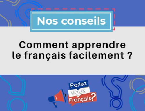 Comment apprendre le français facilement ?