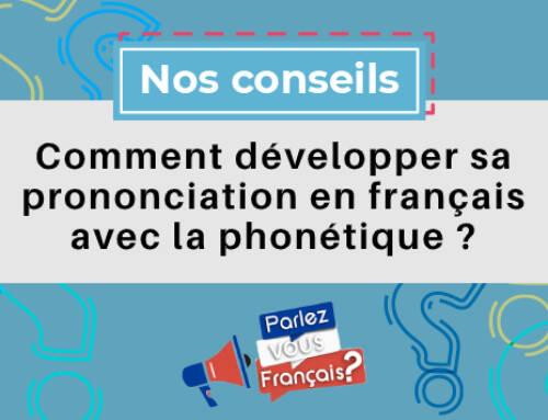 Comment développer sa prononciation en français avec la phonétique ?