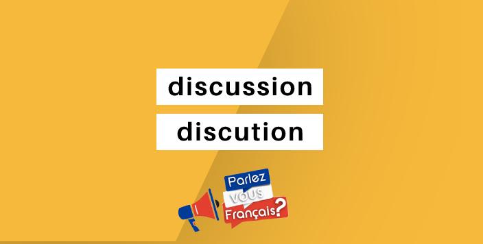 discussion ou discution