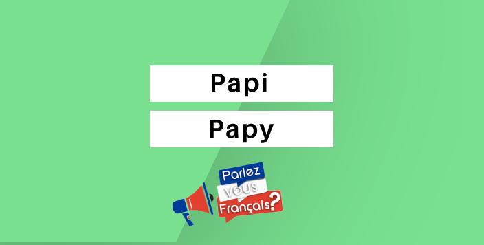 papy ou papi