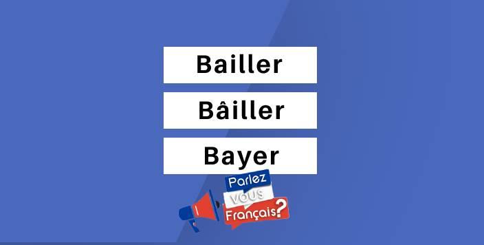 bailler ou bayer