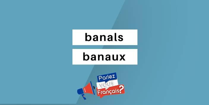 banals ou banaux
