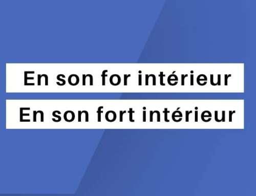 « En son for intérieur » ou « En son fort intérieur » : Quelle est l'orthographe correcte ?
