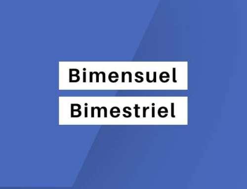 « Bimensuel » ou « Bimestriel »: Quelle différence y a-t-il entre ces deux expressions ?
